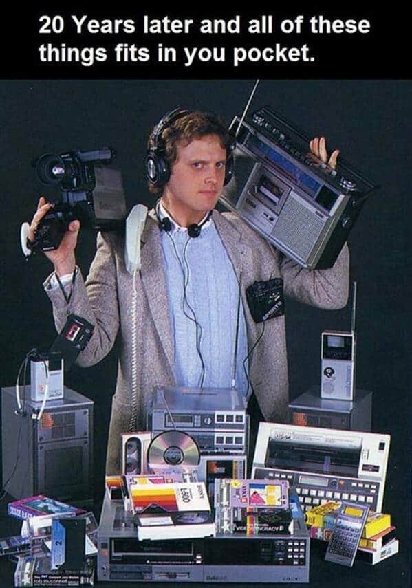 20 years later and all of these things fits in your pocket